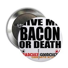 """Give Me Bacon or Death 2.25"""" Button"""