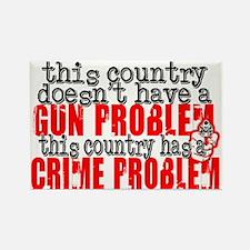 crime problem Rectangle Magnet