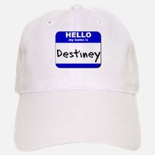 hello my name is destiney Baseball Baseball Cap