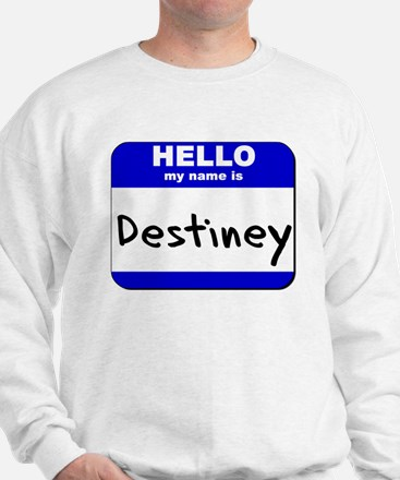 hello my name is destiney Sweater
