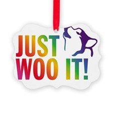 JUST WOO IT! Ornament