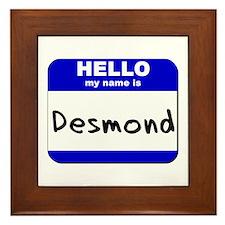 hello my name is desmond  Framed Tile