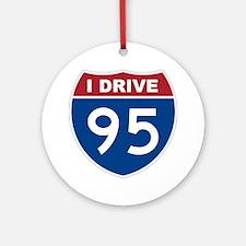 I Drive 95 Round Ornament