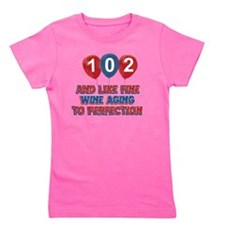 102nd birthday designs Girl's Tee