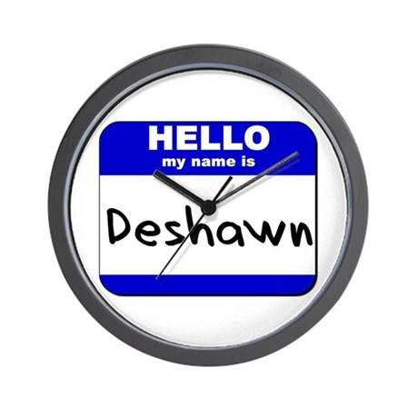 hello my name is deshawn Wall Clock