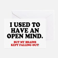 I USED TO HAVE AN OPEN MIND.... Greeting Card