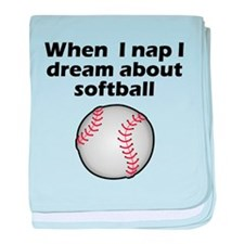 I Dream About Softball baby blanket