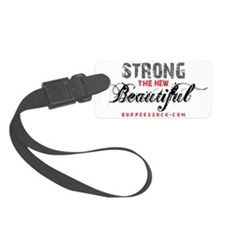 STRONG THE NEW BEAUTIFUL - WHITE Luggage Tag