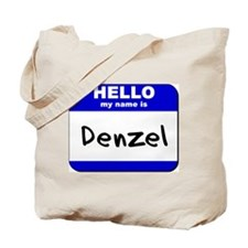 hello my name is denzel Tote Bag
