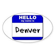 hello my name is denver Oval Decal