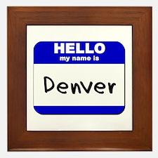 hello my name is denver  Framed Tile