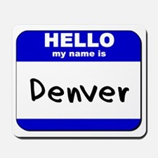 hello my name is denver  Mousepad