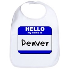 hello my name is denver  Bib