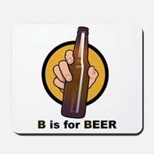 B is for BEER Mousepad