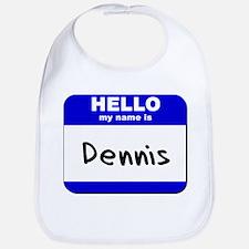 hello my name is dennis  Bib
