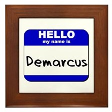 hello my name is demarcus  Framed Tile