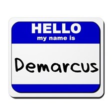 hello my name is demarcus  Mousepad