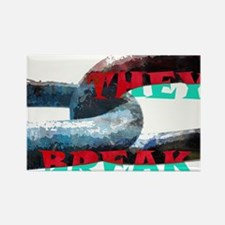 Break the Chains and Be Free Rectangle Magnet