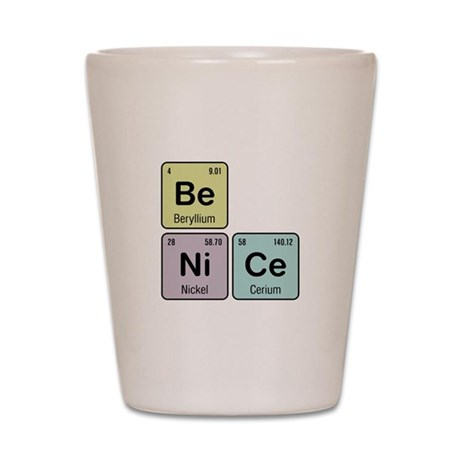 Be Nice - Be Ni Ce Shot Glass