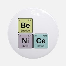 Be Nice - Be Ni Ce Ornament (Round)