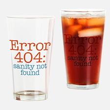 Error 404 Sanity Drinking Glass