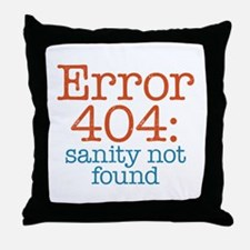 Error 404 Sanity Throw Pillow
