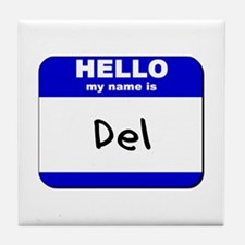 hello my name is del  Tile Coaster