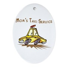 Mom's Taxi Service Oval Ornament