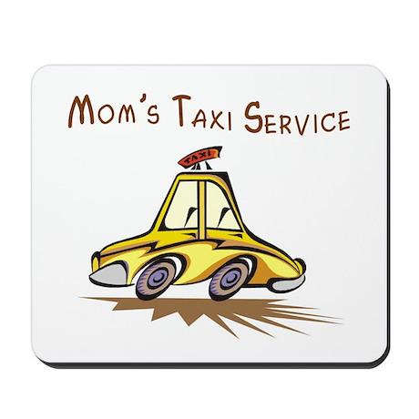 Mom's Taxi Service Mousepad