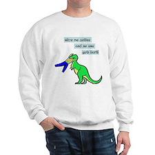 Give me coffee and no one gets hurt! Sweatshirt