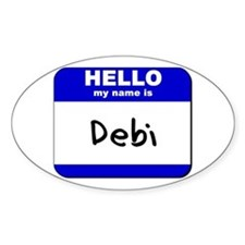 hello my name is debi Oval Decal