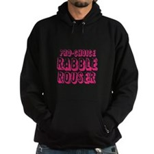 Pro-Choice Rabble Rouser Hoodie