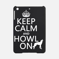 Keep Calm and Howl On (wolves) iPad Mini Case