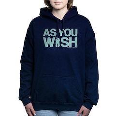 As You Wish Women's Hooded Sweatshirt