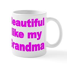 BEAUTIFUL LIKE MY GRANDMA Mug
