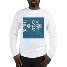 Keep Calm I'll Be There Long Sleeve T-Shirt