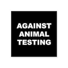 Against Animal Testing Sticker