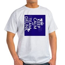Keep Calm and Join Team Drunk T-Shirt