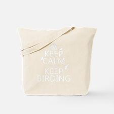 Keep Calm and Keep Birding Tote Bag
