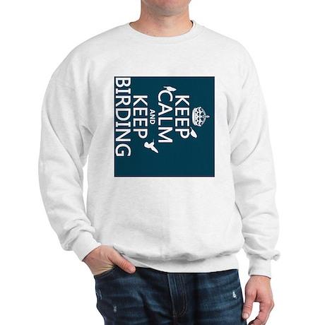 Keep Calm and Keep Birding Sweatshirt