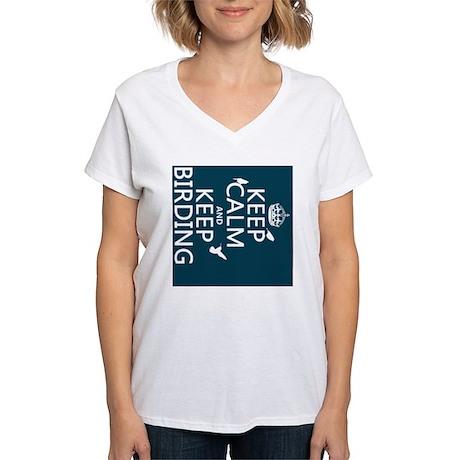 Keep Calm and Keep Birding Women's V-Neck T-Shirt