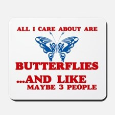 All I care about are Butterflies Mousepad
