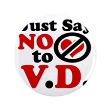 """Just say no to Valentines Day 3.5"""" Button"""