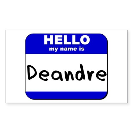 hello my name is deandre Rectangle Sticker