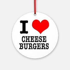 I Heart (Love) Cheeseburgers Ornament (Round)