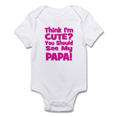 Think I'm Cute? Papa - Pink Infant Bodysuit