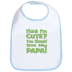 Think I'm Cute? Papa - Green Bib