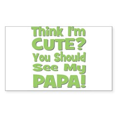 Think I'm Cute? Papa - Green Rectangle Decal