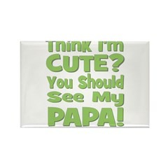 Think I'm Cute? Papa - Green Rectangle Magnet