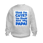 Think I'm Cute? Papa Blue Kids Sweatshirt